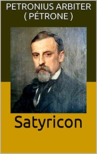 Ebook téléchargement gratuit pdf Satyricon PDF FB2 B01K275RGM