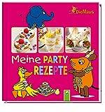 Die Maus - Meine Partyrezepte