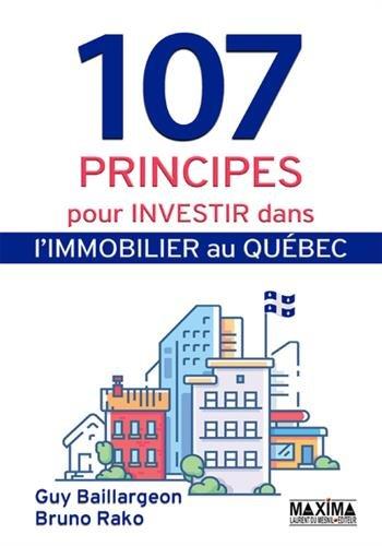 107 principes pour investir dans l'immobilier au Qubec