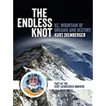 The Endless Knot: K2 Mountain of Dreams and Destiny (English Edition)