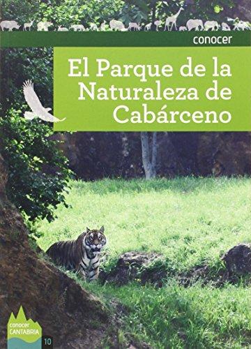 GUIA CONOCER EL PARQUE DE LA NATURALEZA DE CABÁRCENO por Varios