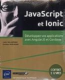 JavaScript et Ionic - Coffret de 2 livres : Développez vos applications avec AngularJS et Cordova