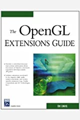 The OpenGL Extensions Guide (Charles River Media Graphics) by Eric Lengyel (2003-07-16) Hardcover