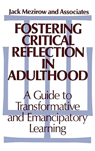 Brookfield-serie (Fostering Critical Reflection: A Guide to Transformative and Emancipatory Learning (Jossey Bass Higher & Adult Education Series))