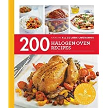 200 Halogen Oven Recipes: Hamlyn All Colour Cookbook (Hamlyn All Colour Cookery)
