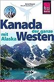 Kanada, der ganze Westen mit Alaska (Reiseführer