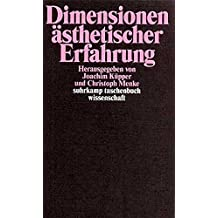 Dimensionen ästhetischer Erfahrung (suhrkamp taschenbuch wissenschaft)
