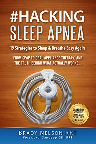 hacking-sleep-apnea-19-beginners-strategies-for-obstructive-central-or-mixed-from-cpap-bipap-to-oral