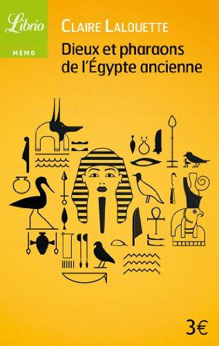 Librio: Dieux ET Pharaons De L'Egypte Ancienne par Claire Lalouette