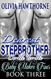 Dearest Stepbrother: Double Trouble - Baby Makes Four (Book Three)