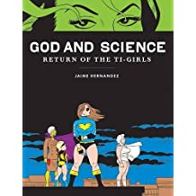 God and Science: Return of the Ti-Girls (Love and Rockets)