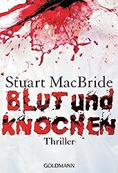Blut und Knochen: Thriller (Detective Sergeant Logan McRae 4)