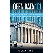 Open Data 101: The latest trends, challenges and research in government open data (English Edition)