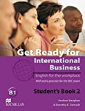 Level 2: Get Ready for International Business 2: English for the workplace.With extra practice for the BEC exam / Studen