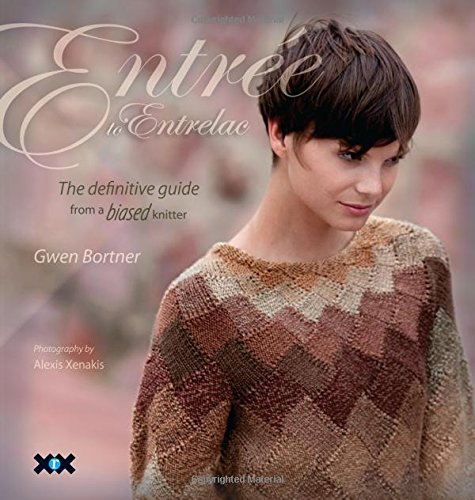 Entree to Entrelac: A Build-as-you-go, Modular Approach for Knitters by Gwen Bortner (1-Nov-2010) Paperback