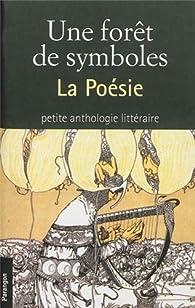 Une forêt de symboles : La Poésie - Lucie Erhardt