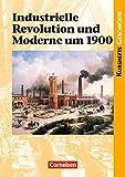 Kurshefte Geschichte - Allgemeine Ausgabe: Industrielle Revolution und Moderne um 1900: Schülerbuch