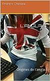 L'ANGLAIS: Origines de l'anglais