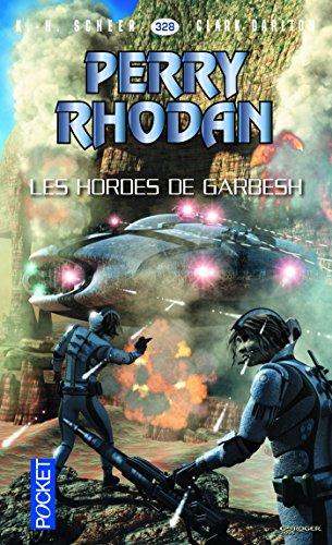Livres à télécharger gratuitement sur Internet Perry Rhodan n°328 : Les Hordes de Garbesh B0169867T4 PDB