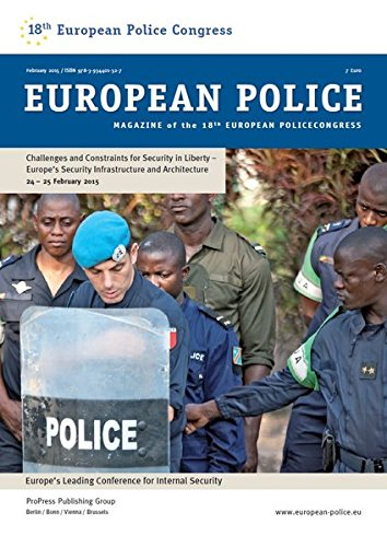 European Police Magazine of the 18th European Policecongress: Challenges and constraints for security in liberty - Europe's security infrastructure and architecture -