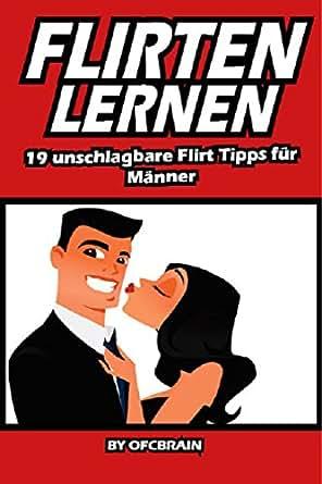 Die 7 effektivsten Flirttipps für Männer: So gehst Du ihr nicht mehr aus dem Kopf!