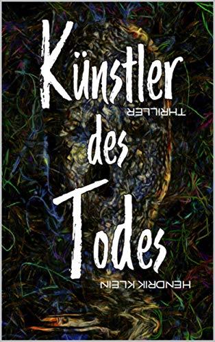 Künstler des Todes: Ein James Kolbeck Thriller