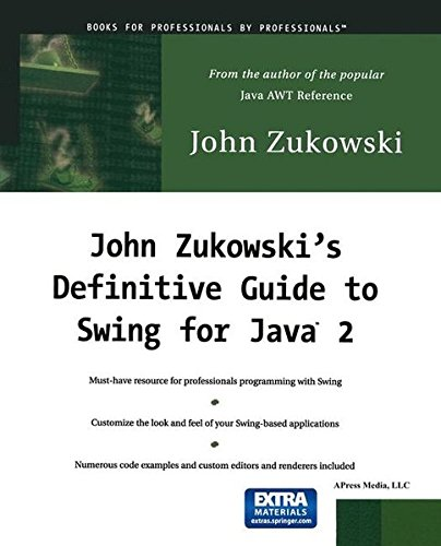 JOHN ZUKOWSKI'S DEFINITIVE GUIDE TO SWING FOR JAVA 2. : CD-Rom included