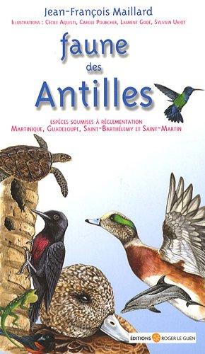 Faune des Antilles : Guide des principales espèces soumises à réglementation