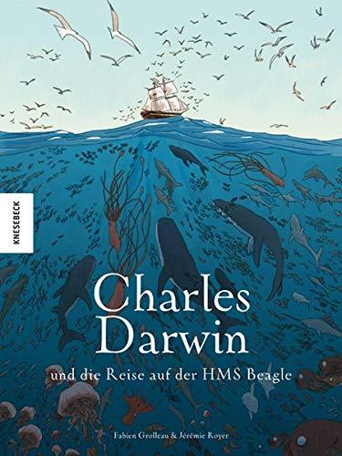 Charles Darwin und die Reise auf der HMS Beagle: Die Comic-Biografie. Graphic Novel (Die Fahrt der Beagle)
