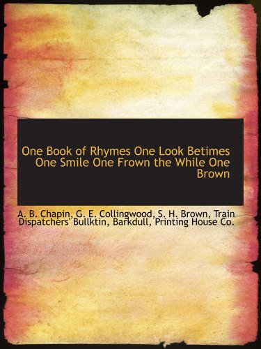 One Book of Rhymes One Look Betimes One Smile One Frown the While One Brown