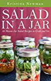 Image de Salad in a Jar: Mason Jar Salad Recipes to Grab and Go (Healthy Salad recipes, Quick