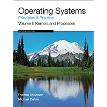 Operating Systems: Principles and Practice (Volume 1 of 4) (English Edition)