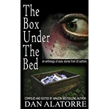 The Box Under The Bed: an anthology of horror stories from 20 authors