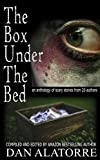 The Box Under The Bed: an anthology of horror stories from 20 authors (English Edition)