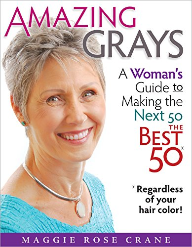 amazing-grays-a-womans-guided-to-making-the-next-50-the-best-50-regardless-of-your-hair-color