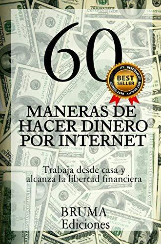 60 MANERAS DE HACER DINERO POR INTERNET: Trabaja desde casa hoy ...