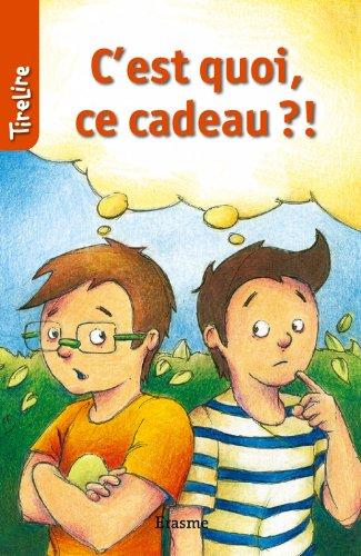 C'est quoi ce cadeau?!: une histoire pour les enfants de 8 à 10 ans (TireLire t. 25)