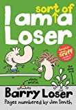 Barry Loser: I am Sort of a Loser (The Barry Loser Series)