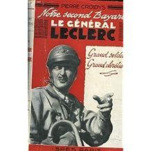 Notre second Bayard, le Général Leclerc, grand soldat, grand chrétien.