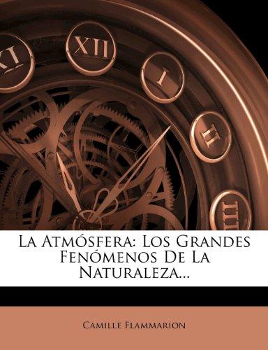 La Atmósfera: Los Grandes Fenómenos De La Naturaleza.