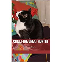 CHILLI-THE GREAT HUNTER: Three Stories for Young Children