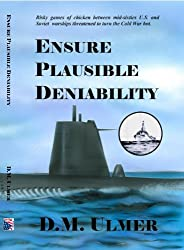 Ensure Plausible Deniability (Submarine Classics by D.M. Ulmer Book 3)