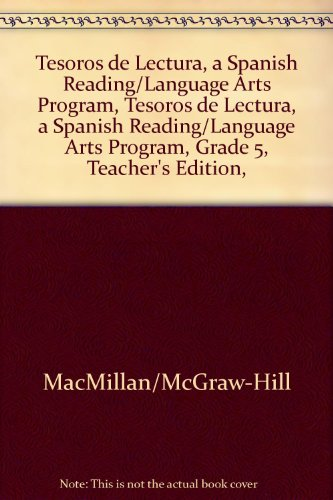 Tesoros de Lectura, a Spanish Reading/Language Arts Program, Grade 5, Teachers Edition, Unit 2 (Elementary Reading Treasures) por McGraw-Hill Education