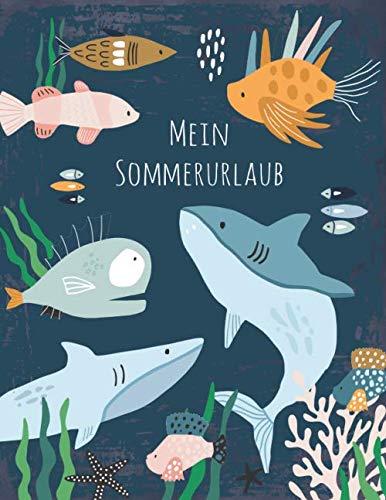 Mein Sommerurlaub: Reisetagebuch für Jungen ab 6 Jahre - Urlaubstagebuch für 3 Wochen Sommerurlaub  - Fische  - Geschenkbuch - 76 Seiten - ca. DIN A4