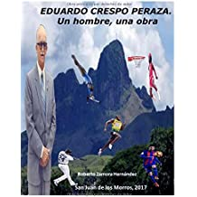Eduardo Crespo Peraza. Un hombre, una obra.