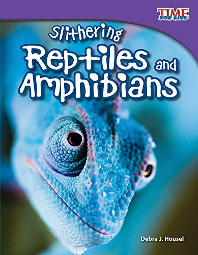Slithering Reptiles and Amphibians (Time for Kids Nonfiction Reade)