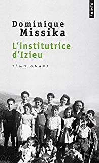 L'institutrice d'Izieu par Dominique Missika