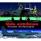 Vols extrêmes : Histoires authentiques