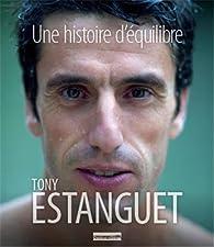 Une histoire d'équilibre par Tony Estanguet