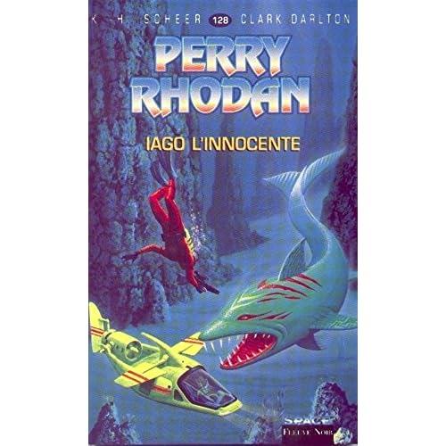 Perry Rhodan, tome 128 : Iago l'innocente